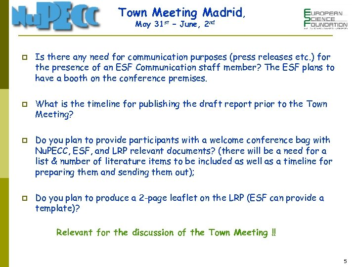 Town Meeting Madrid, May 31 st – June, 2 nd p p Is there