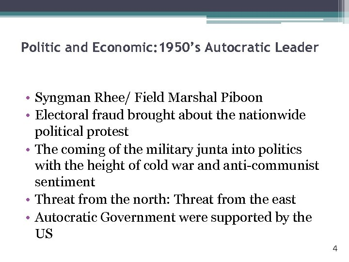 Politic and Economic: 1950's Autocratic Leader • Syngman Rhee/ Field Marshal Piboon • Electoral