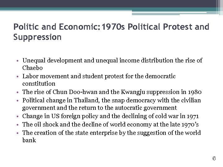 Politic and Economic: 1970 s Political Protest and Suppression • Unequal development and unequal