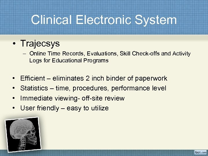 Clinical Electronic System • Trajecsys – Online Time Records, Evaluations, Skill Check-offs and Activity