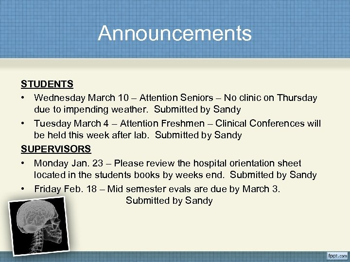 Announcements STUDENTS • Wednesday March 10 – Attention Seniors – No clinic on Thursday