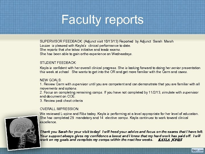 Faculty reports SUPERVISOR FEEDBACK: (Adjunct visit 10/13/13) Reported by Adjunct Sarah Marsh Louise is