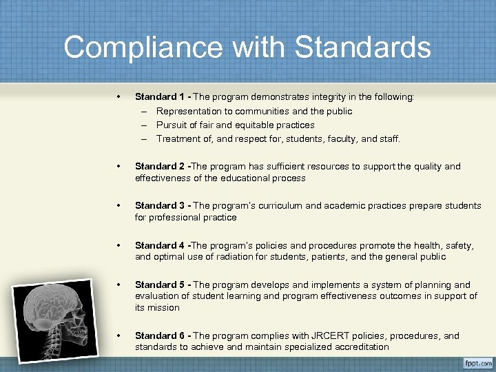 Compliance with Standards • Standard 1 - The program demonstrates integrity in the following:
