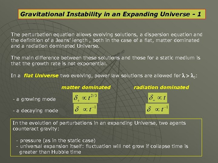 Gravitational Instability in an Expanding Universe - 1 The perturbation equation allows evolving solutions,