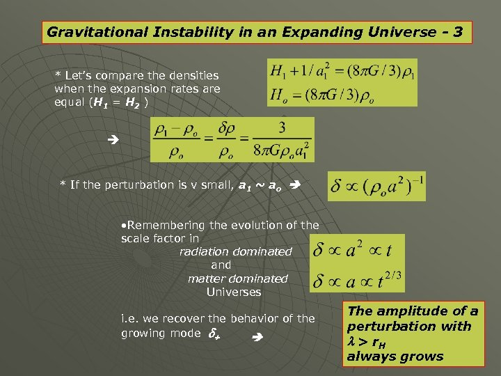 Gravitational Instability in an Expanding Universe - 3 * Let's compare the densities when