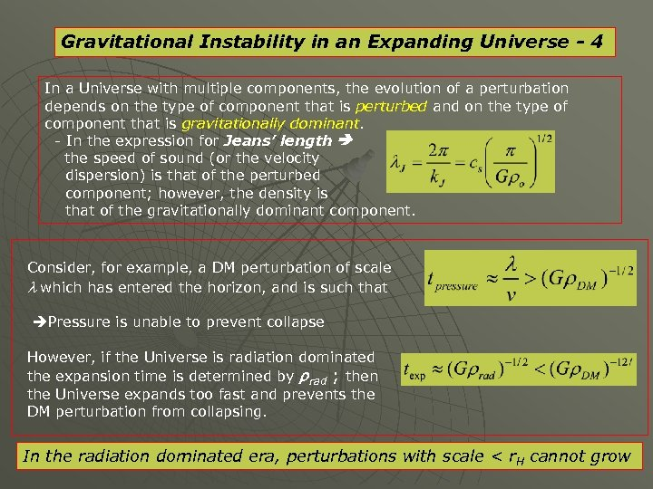 Gravitational Instability in an Expanding Universe - 4 In a Universe with multiple components,