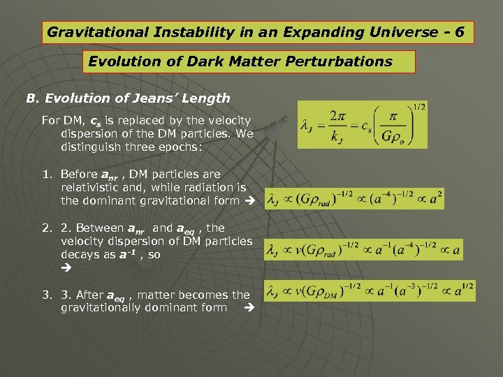 Gravitational Instability in an Expanding Universe - 6 Evolution of Dark Matter Perturbations B.