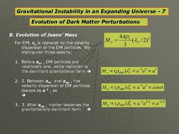 Gravitational Instability in an Expanding Universe - 7 Evolution of Dark Matter Perturbations B.