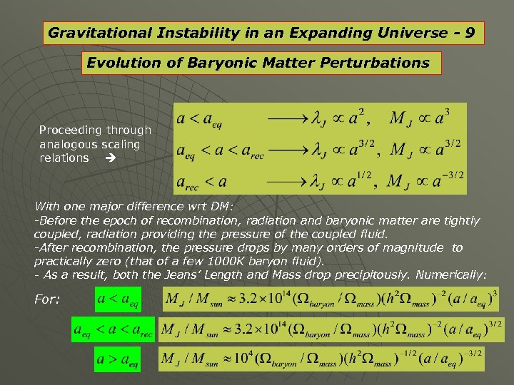 Gravitational Instability in an Expanding Universe - 9 Evolution of Baryonic Matter Perturbations Proceeding