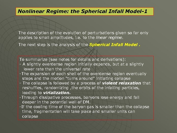 Nonlinear Regime: the Spherical Infall Model-1 The description of the evolution of perturbations given