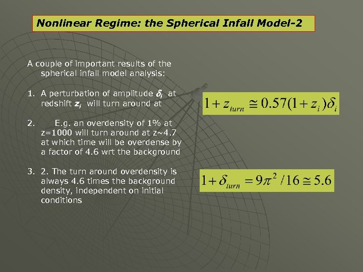 Nonlinear Regime: the Spherical Infall Model-2 A couple of important results of the spherical