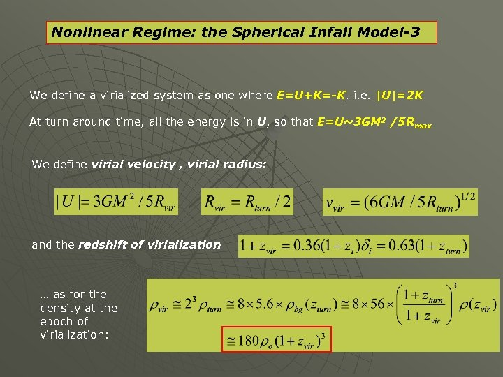 Nonlinear Regime: the Spherical Infall Model-3 We define a virialized system as one where