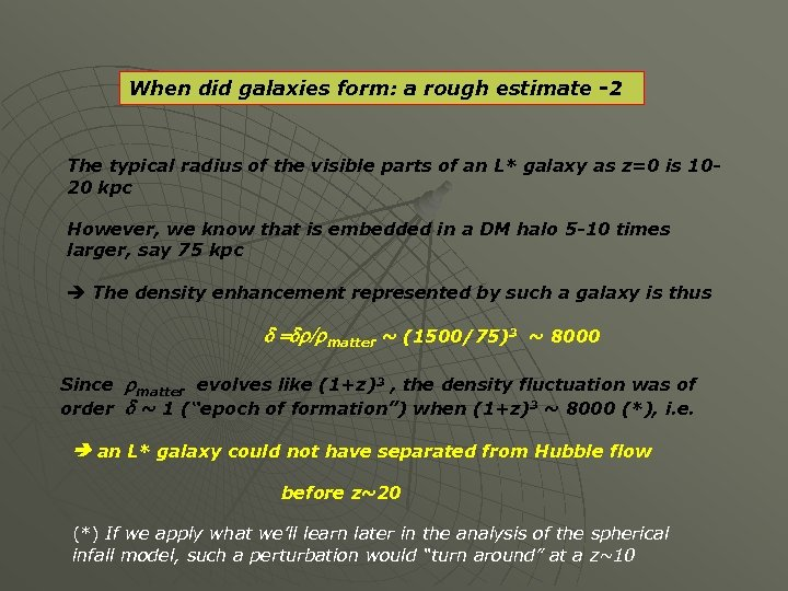When did galaxies form: a rough estimate -2 The typical radius of the visible