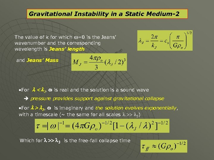 Gravitational Instability in a Static Medium-2 The value of k for which w=0 is
