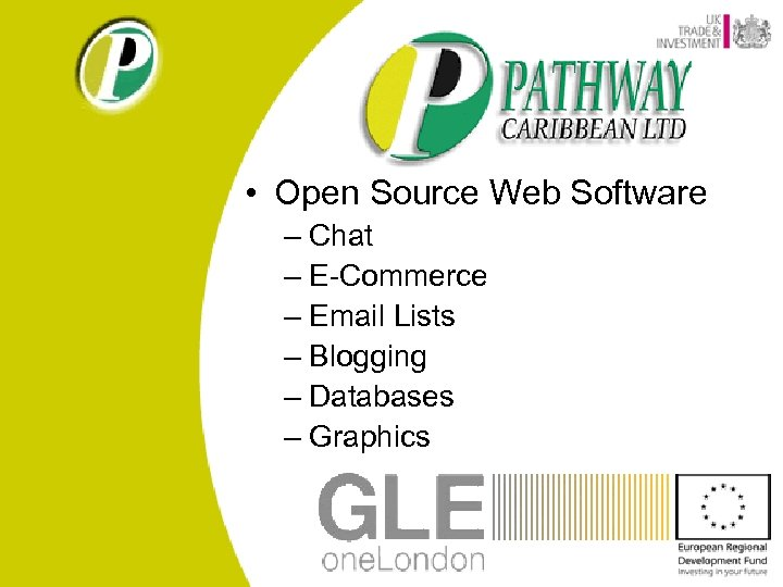 • Open Source Web Software – Chat – E-Commerce – Email Lists –