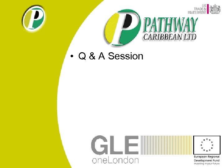 • Q & A Session