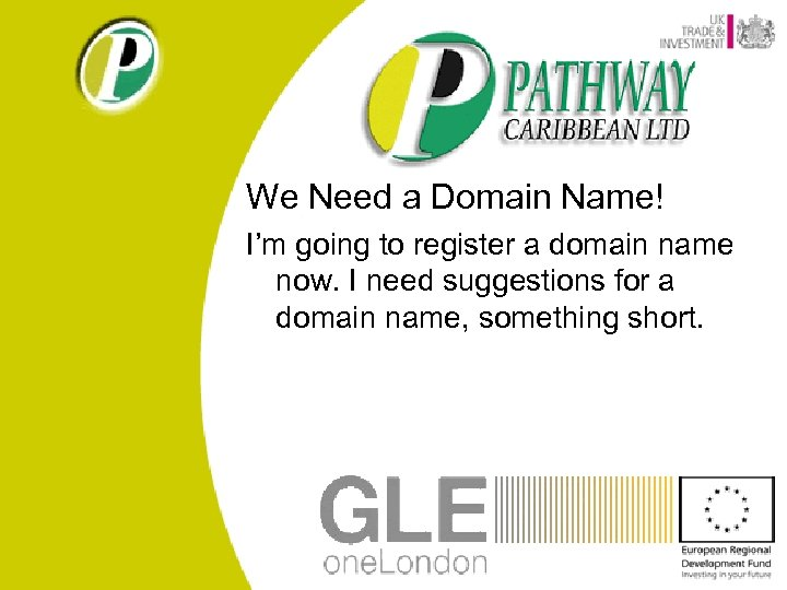 We Need a Domain Name! I'm going to register a domain name now. I
