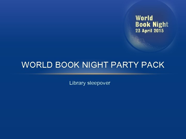 WORLD BOOK NIGHT PARTY PACK Library sleepover