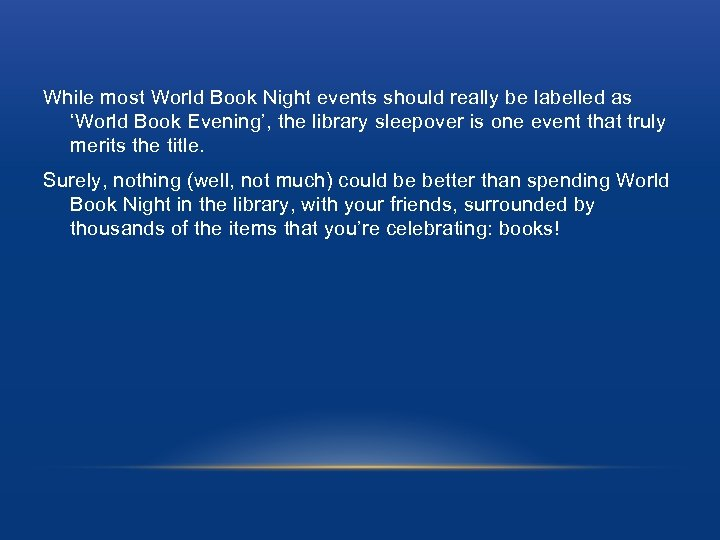 While most World Book Night events should really be labelled as 'World Book Evening',