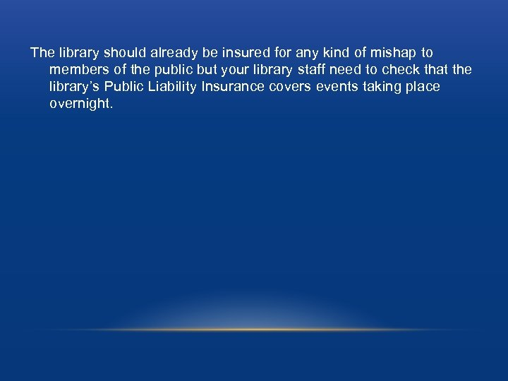 The library should already be insured for any kind of mishap to members of