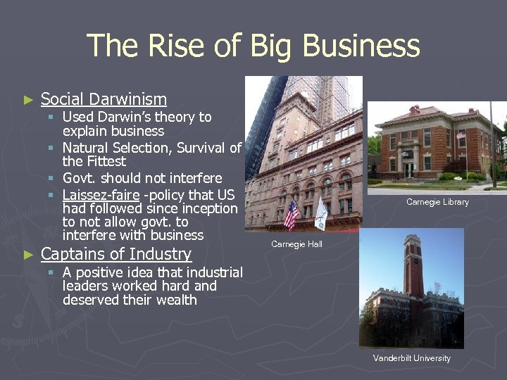 The Rise of Big Business ► ► Social Darwinism § Used Darwin's theory to
