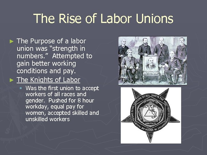 "The Rise of Labor Unions The Purpose of a labor union was ""strength in"