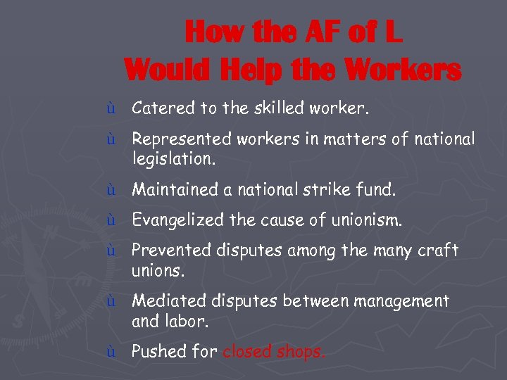 How the AF of L Would Help the Workers ù Catered to the skilled