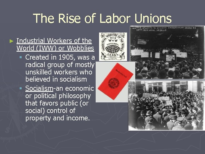 The Rise of Labor Unions ► Industrial Workers of the World (IWW) or Wobblies