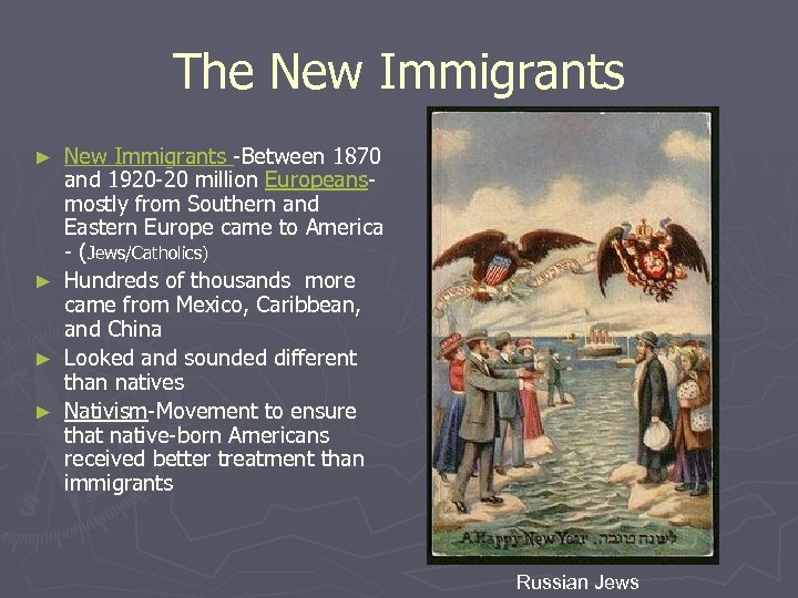 The New Immigrants -Between 1870 and 1920 -20 million Europeansmostly from Southern and Eastern