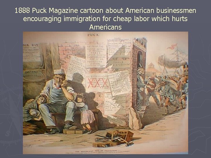 1888 Puck Magazine cartoon about American businessmen encouraging immigration for cheap labor which hurts
