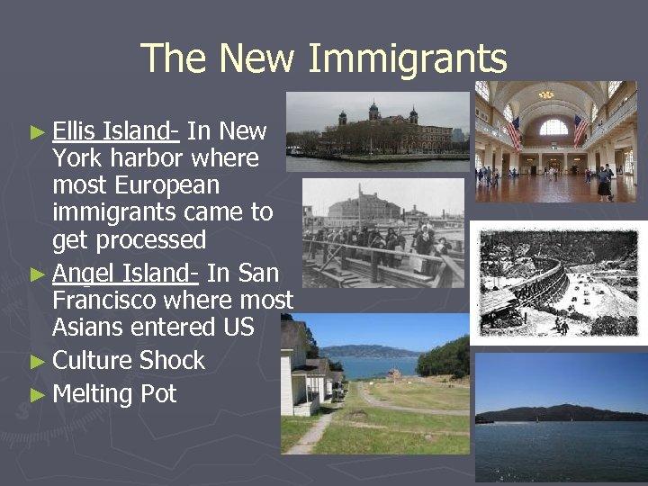 The New Immigrants ► Ellis Island- In New York harbor where most European immigrants