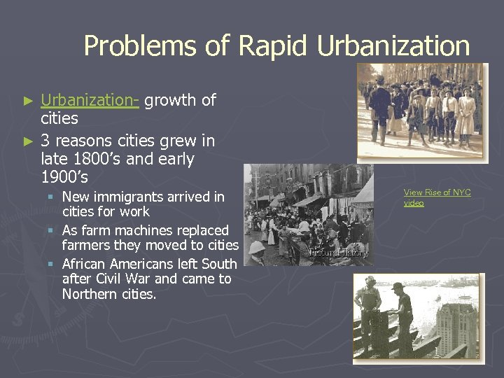 Problems of Rapid Urbanization- growth of cities ► 3 reasons cities grew in late
