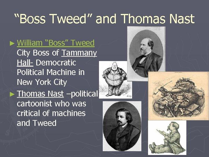 """Boss Tweed"" and Thomas Nast ► William ""Boss"" Tweed City Boss of Tammany Hall-"