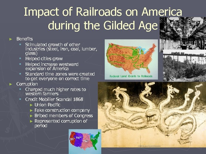 Impact of Railroads on America during the Gilded Age Benefits § Stimulated growth of