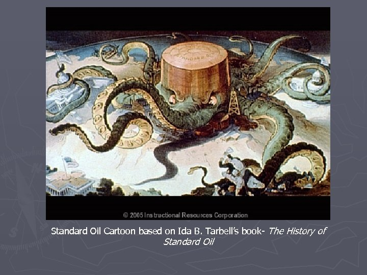 Standard Oil Cartoon based on Ida B. Tarbell's book- The History of Standard Oil