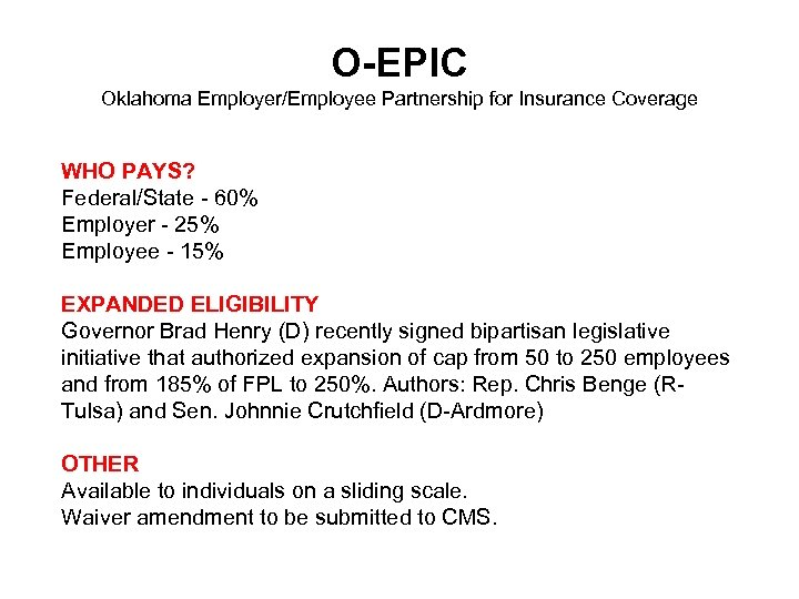 O-EPIC Oklahoma Employer/Employee Partnership for Insurance Coverage WHO PAYS? Federal/State - 60% Employer -