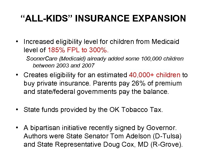 """""""ALL-KIDS"""" INSURANCE EXPANSION • Increased eligibility level for children from Medicaid level of 185%"""