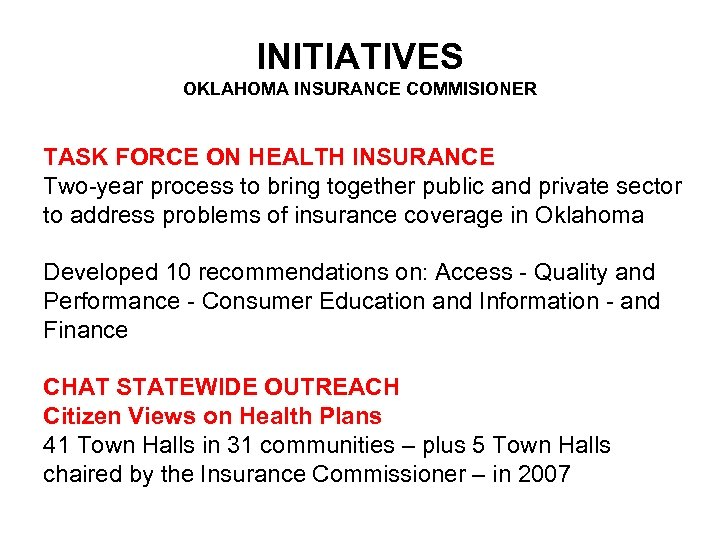 INITIATIVES OKLAHOMA INSURANCE COMMISIONER TASK FORCE ON HEALTH INSURANCE Two-year process to bring together
