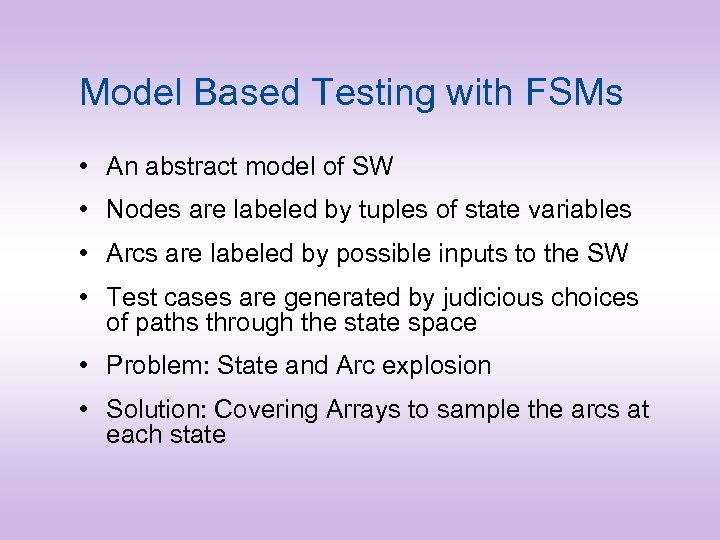 Model Based Testing with FSMs • An abstract model of SW • Nodes are
