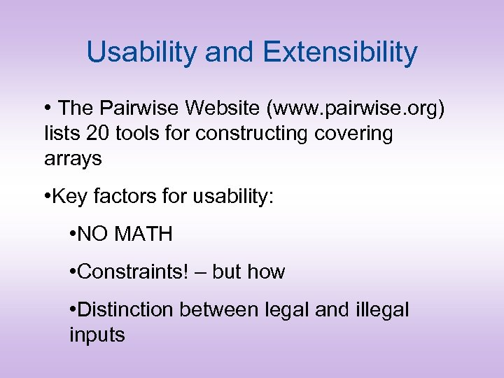 Usability and Extensibility • The Pairwise Website (www. pairwise. org) lists 20 tools for