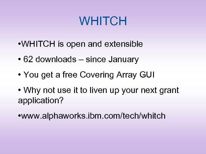 WHITCH • WHITCH is open and extensible • 62 downloads – since January •