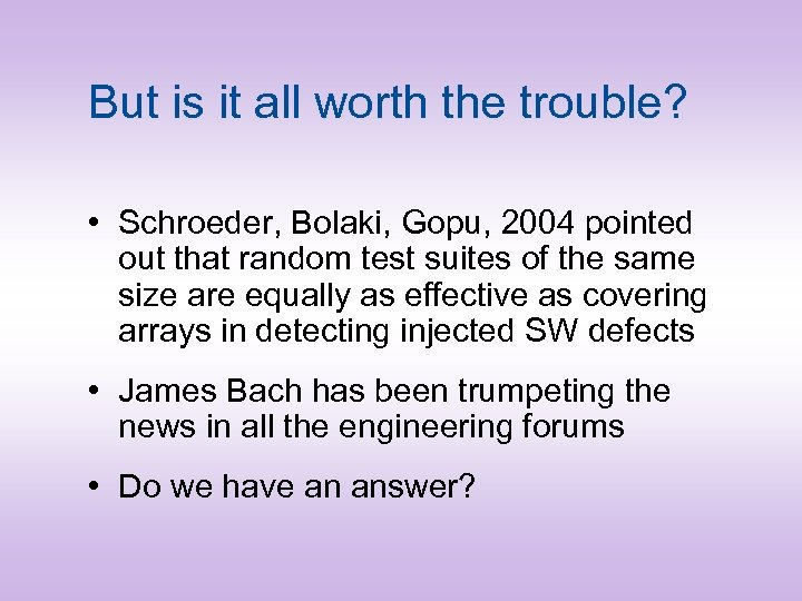But is it all worth the trouble? • Schroeder, Bolaki, Gopu, 2004 pointed out
