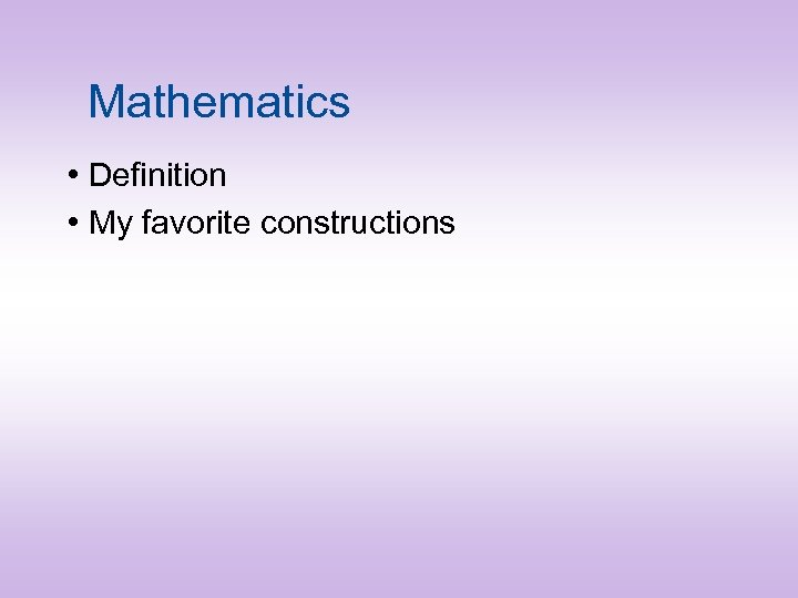 Mathematics • Definition • My favorite constructions