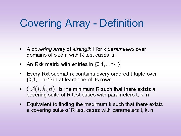 Covering Array - Definition • A covering array of strength t for k parameters