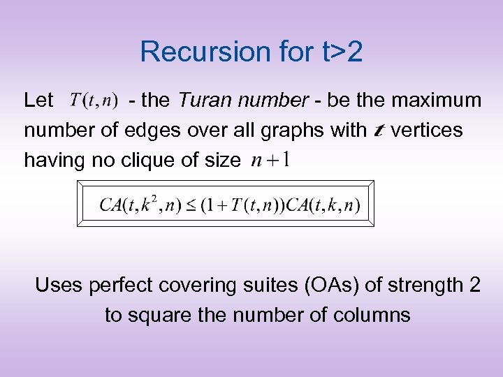 Recursion for t>2 Let - the Turan number - be the maximum number of