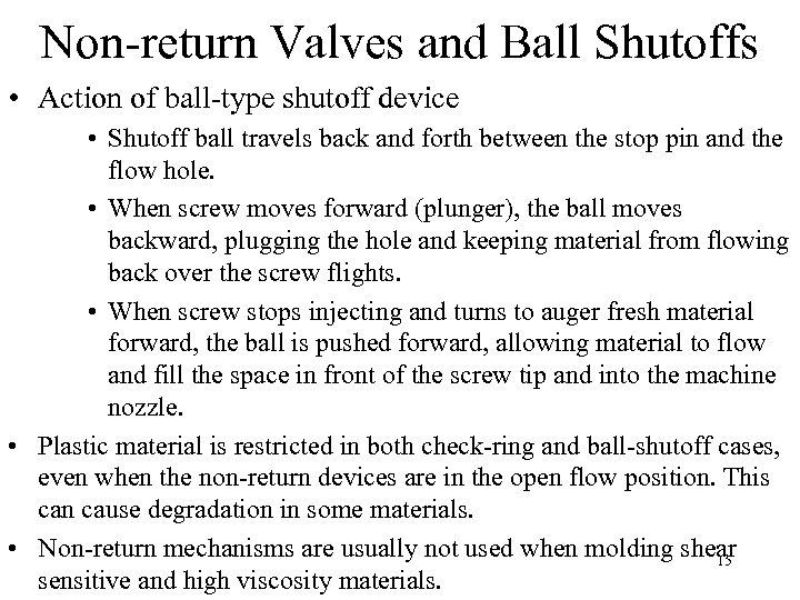 Non-return Valves and Ball Shutoffs • Action of ball-type shutoff device • Shutoff ball