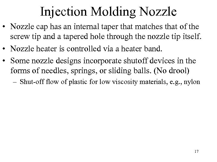 Injection Molding Nozzle • Nozzle cap has an internal taper that matches that of