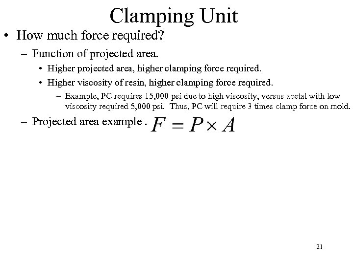 Clamping Unit • How much force required? – Function of projected area. • Higher