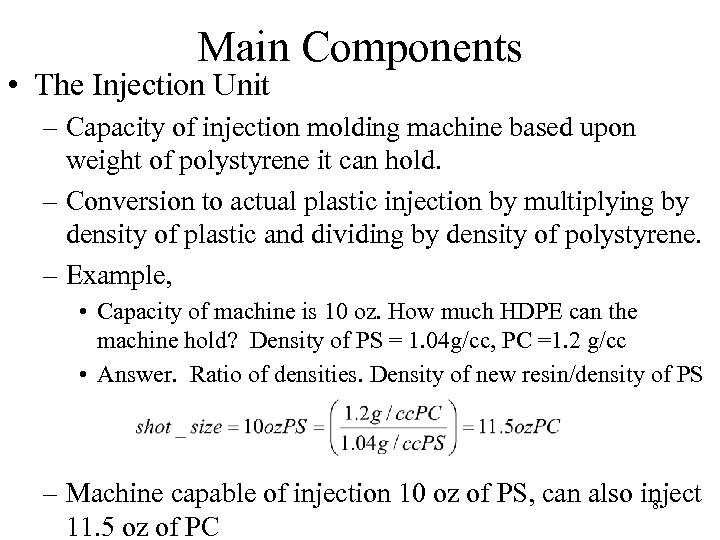 Main Components • The Injection Unit – Capacity of injection molding machine based upon