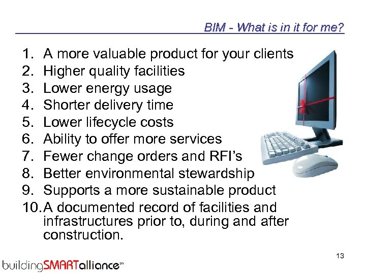 BIM - What is in it for me? 1. A more valuable product for